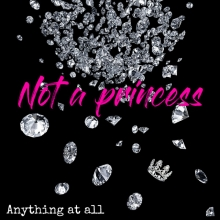 "Out Now: Single ""Not a princess!"